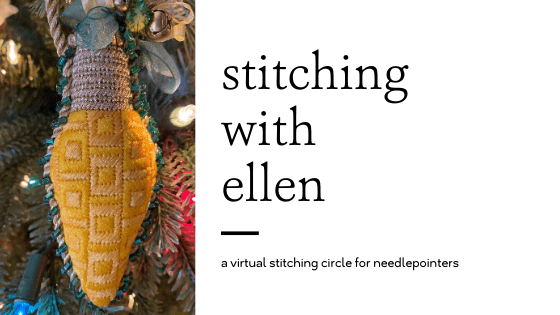 Stitching with Ellen - a virtual stitching circle for needlepointers